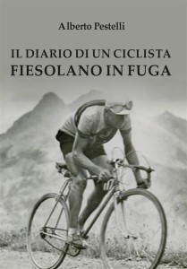 Il diario di un ciclista fiesolano in fuga www.youcanprint.it 2015